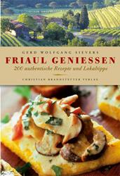 Friaul Geniessen - Kochbuch